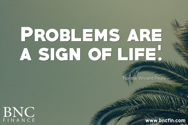 'PROBLEMS ARE A SIGN OF LIFE' - MOTIVATIONAL QUOTE