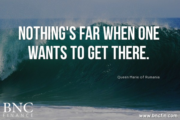 "'NOTHINGS FAR WHEN ONE WANTS TO GET THERE"" -MOTIVATIONAL QUOTE"