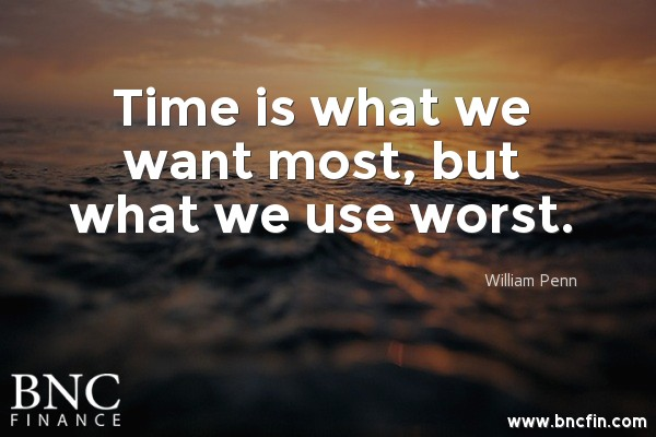 """TIME IS WHAT WE WANT MOST, BUT WHAT WE USE WORST"" - MOTIVATIONAL QUOTE"
