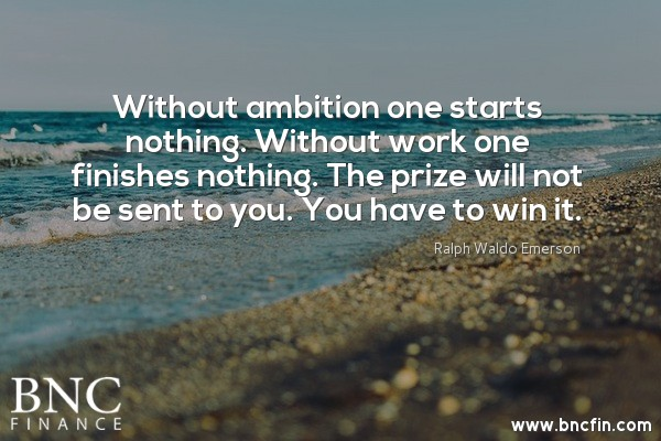 """WITHOUT AMBITION ONE STARTS NOTHING. WITHOUT WORK WON FINISHES NOTHING. THE PRIZE WILL NOT BE SENT TO YOU. YOU HAVE TO WIN IT"" - MOTIVATIONAL QUOTE"